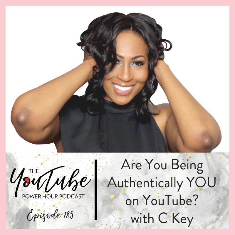 Are You Being Authentically YOU on YouTube? with C Key